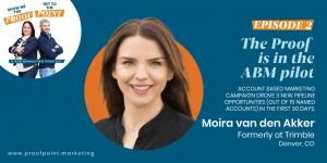 Ep. 2 Moira van den Akker – The Proof is in the ABM Pilot