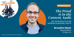 Ep. 1 Brooklin Nash – The Proof is in the Content Audit