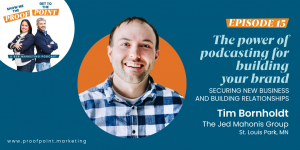 Ep. 15 Tim Bornholdt – The Power of Podcasting for Building your Brand