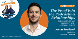Ep. 3 Jason Bradwell – The Proof is in the Podcasting Relationships