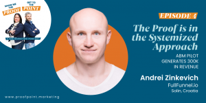 Ep. 4: Andrei Zinkevich – The Proof is in the Systemized Approach