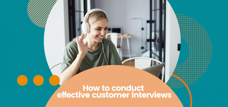 How to conduct effective customer interviews