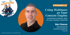Ep. 14 Ben Reese – Using Webinars as Your Content Engine