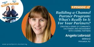 Ep. 17 Angela Labrozzi – Building a Channel Partner Program